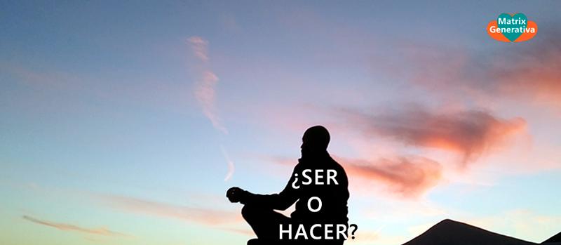 ¿Ser o Hacer, Hacer, Hacer?